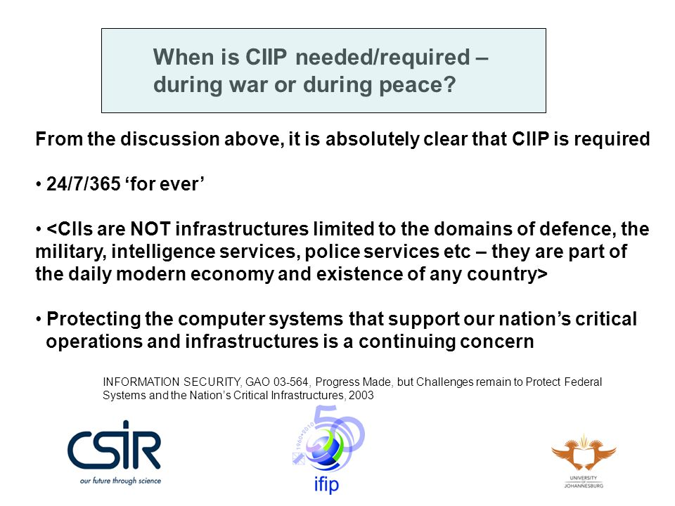 When is CIIP needed/required – during war or during peace.