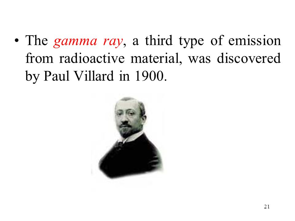 20 In 1899 Rutherford began to investigate the nature of the rays emitted by uranium.