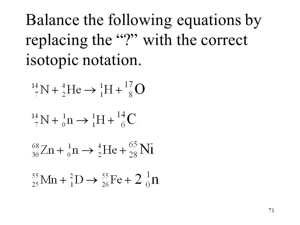 70 Balancing Nuclear Equations