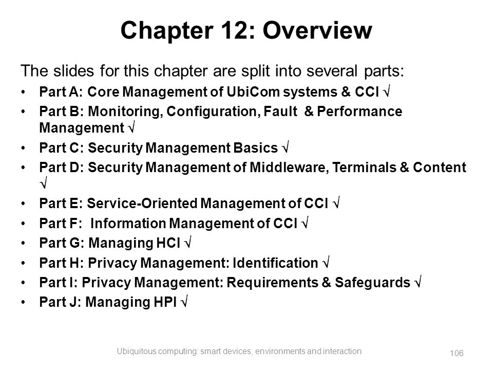 Chapter 12: Overview The slides for this chapter are split into several parts: Part A: Core Management of UbiCom systems & CCI  Part B: Monitoring, C