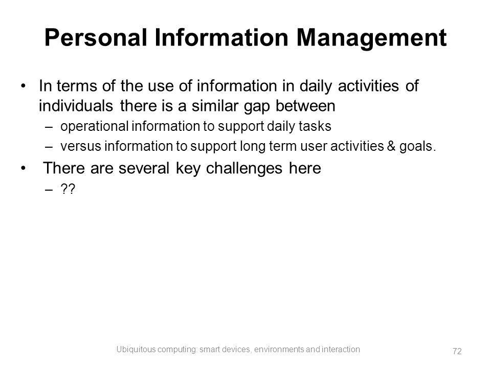 Personal Information Management In terms of the use of information in daily activities of individuals there is a similar gap between –operational info