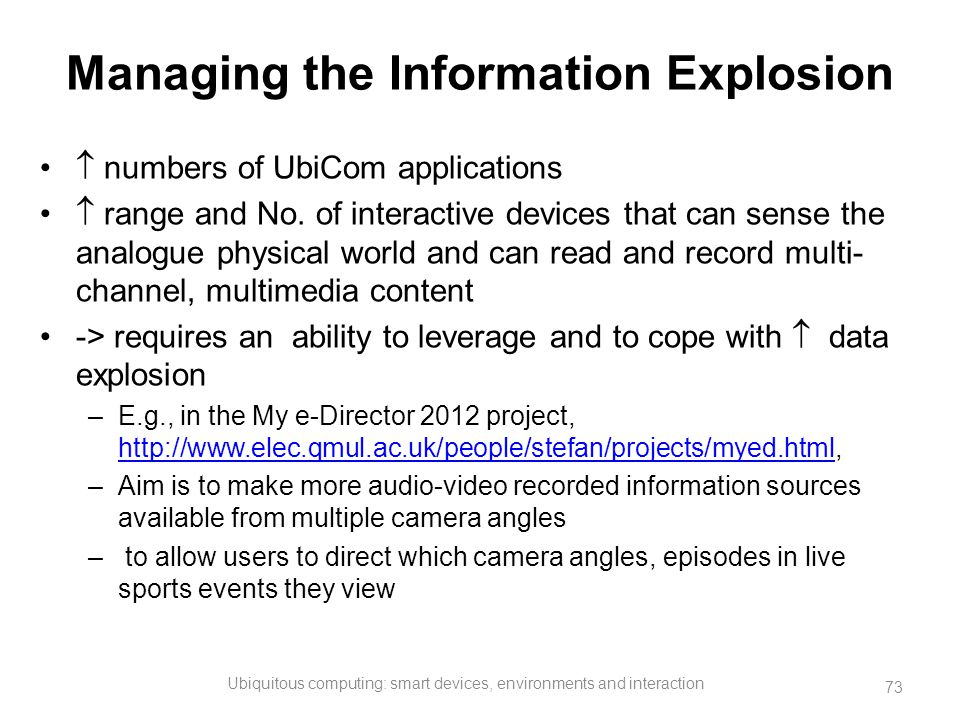 Managing the Information Explosion  numbers of UbiCom applications  range and No. of interactive devices that can sense the analogue physical world