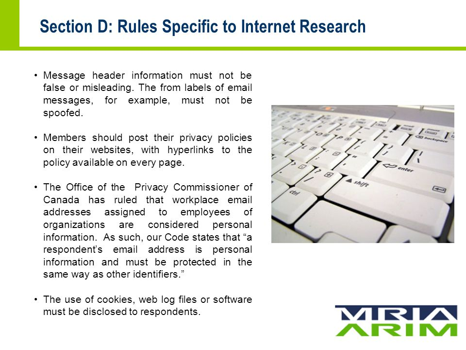 Section D: Rules Specific to Internet Research Message header information must not be false or misleading.