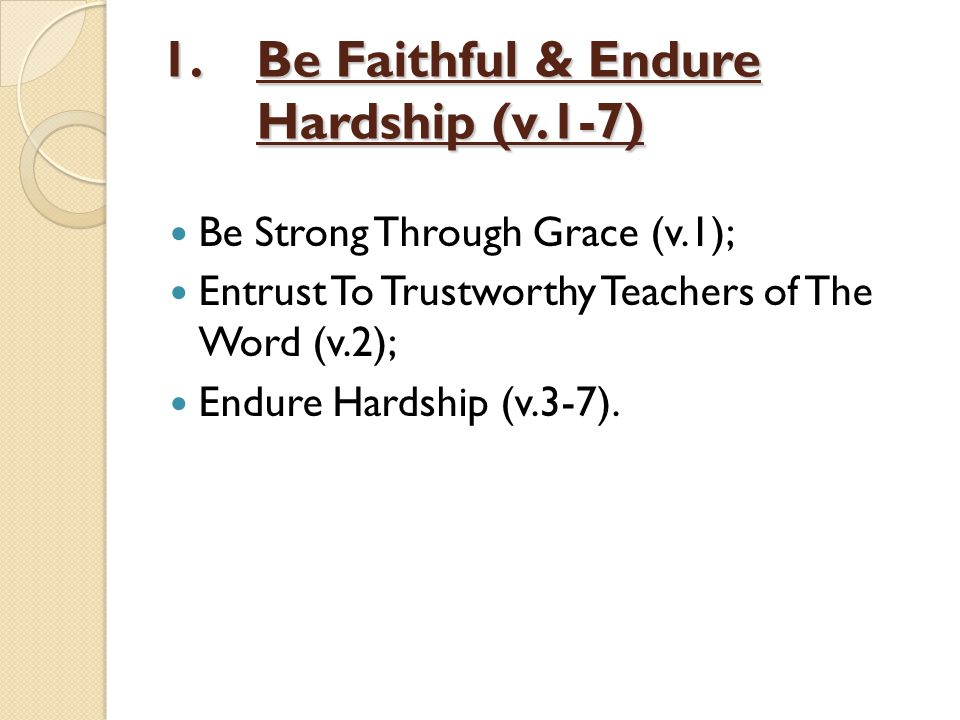 2.A Call For Endurance (v.8-13) Remember Jesus' Humanity & Divinity (v.8-10); Trustworthy Truth (v.11-13).