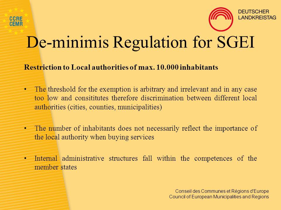Conseil des Communes et Régions d Europe Council of European Municipalities and Regions De-minimis Regulation for SGEI Restriction to Local authorities of max.