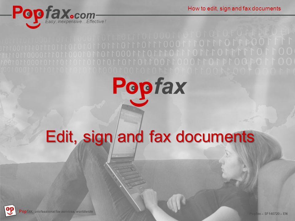 Easy, inexpensive…Effective . Popfax.