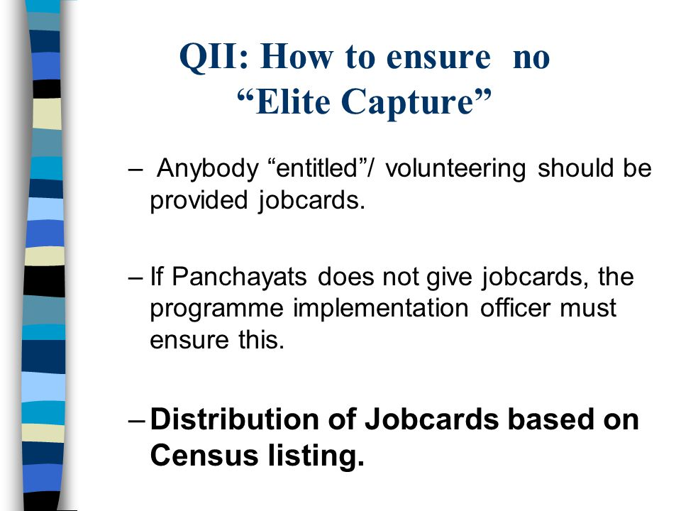 QII: How to ensure no Elite Capture – Anybody entitled / volunteering should be provided jobcards.