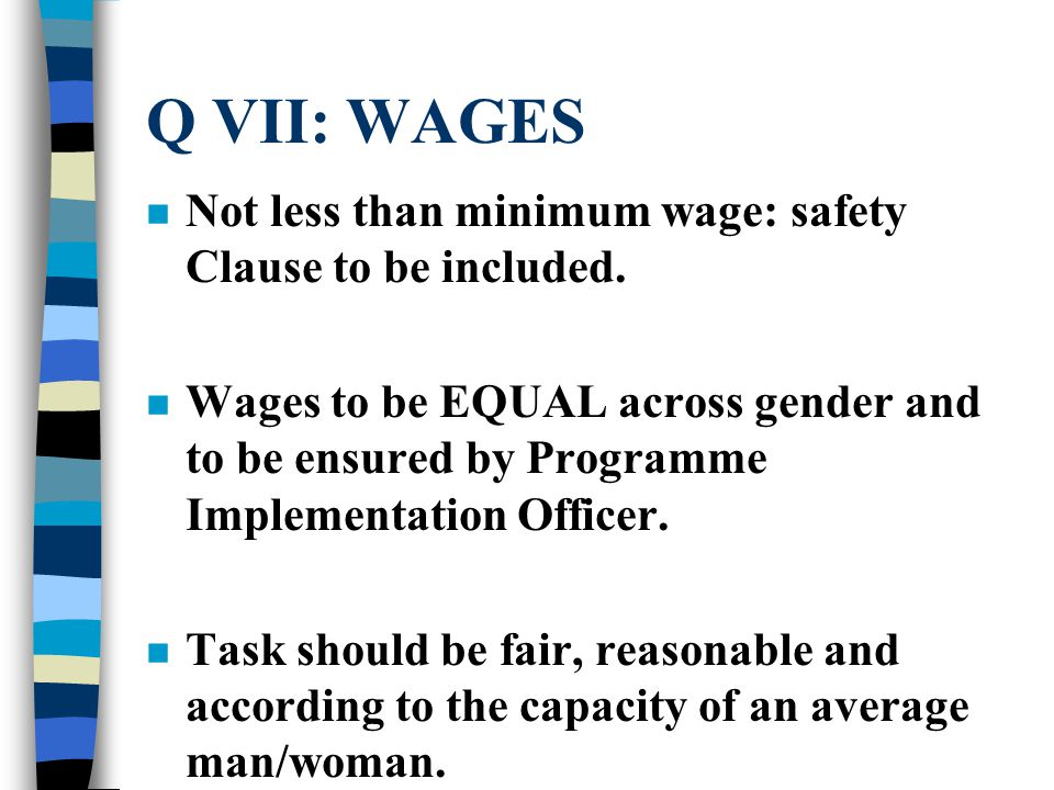 Q VII: WAGES (contd…) n 'TIME AND MOTION study to be the basis for 'outturn' schedules.