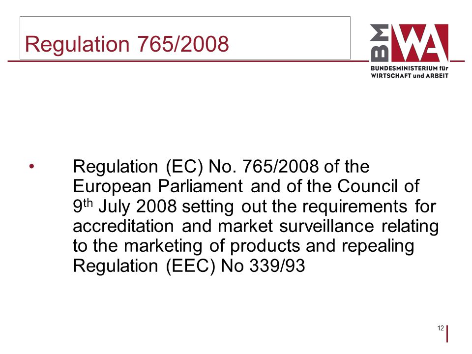 12 Regulation 765/2008 Regulation (EC) No.