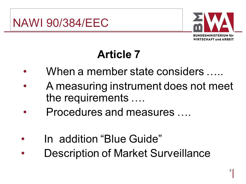 8 NAWI 90/384/EEC Article 7 When a member state considers …..