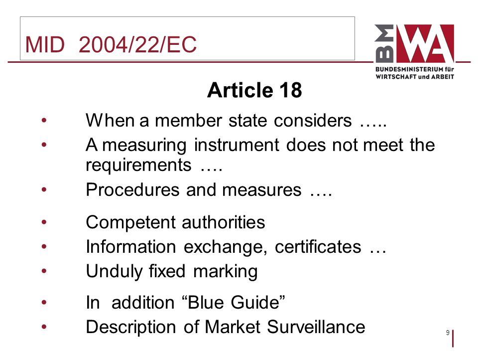 9 MID 2004/22/EC Article 18 When a member state considers …..