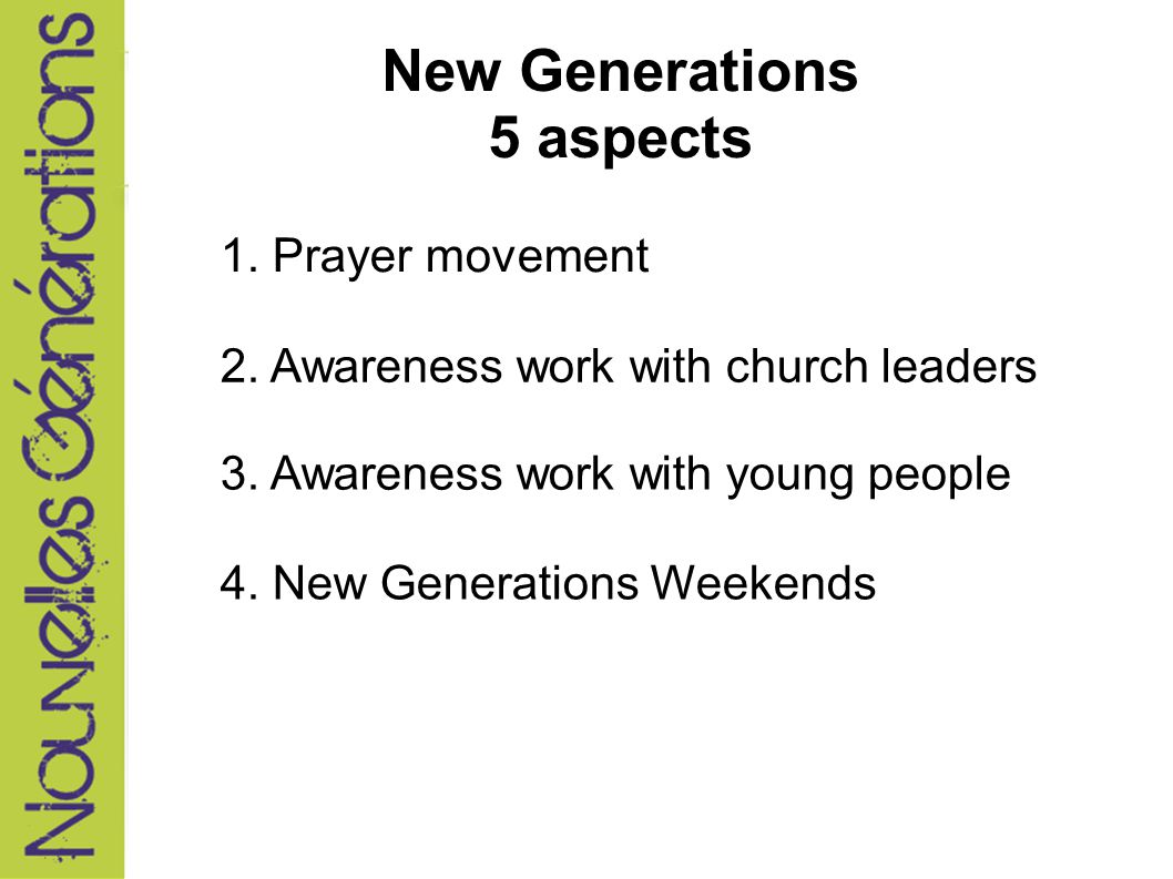 1. Prayer movement 4. New Generations Weekends 2.