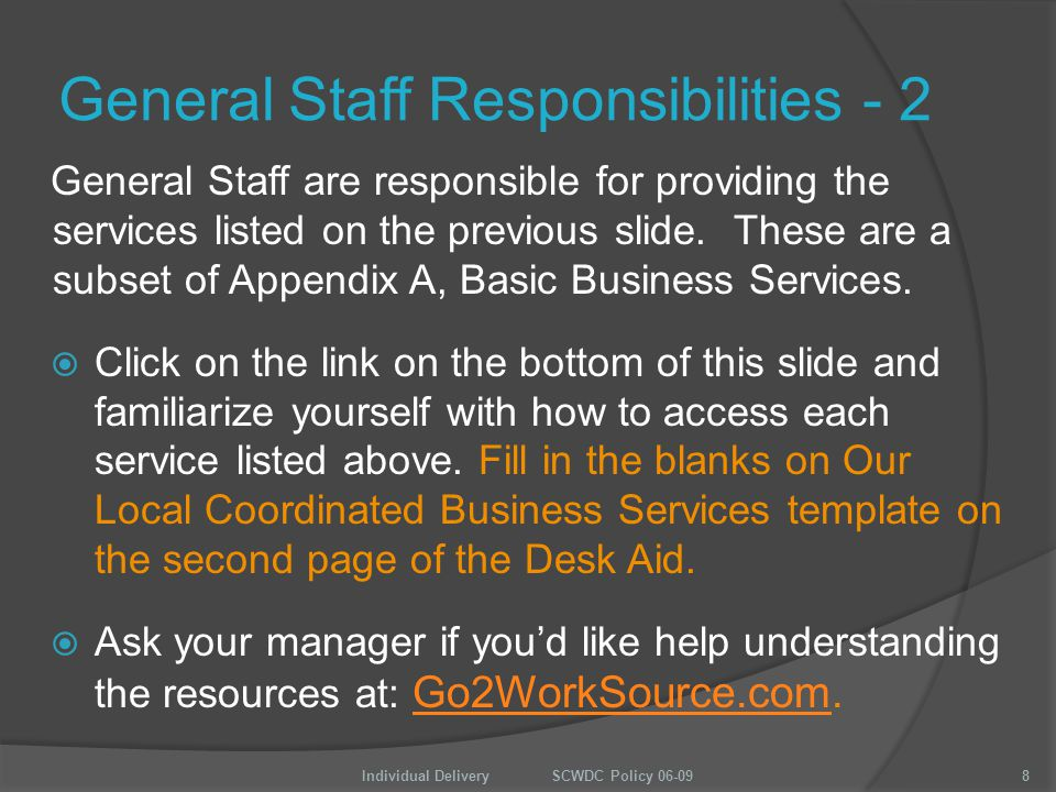 General Staff Responsibilities - 2 General Staff are responsible for providing the services listed on the previous slide.
