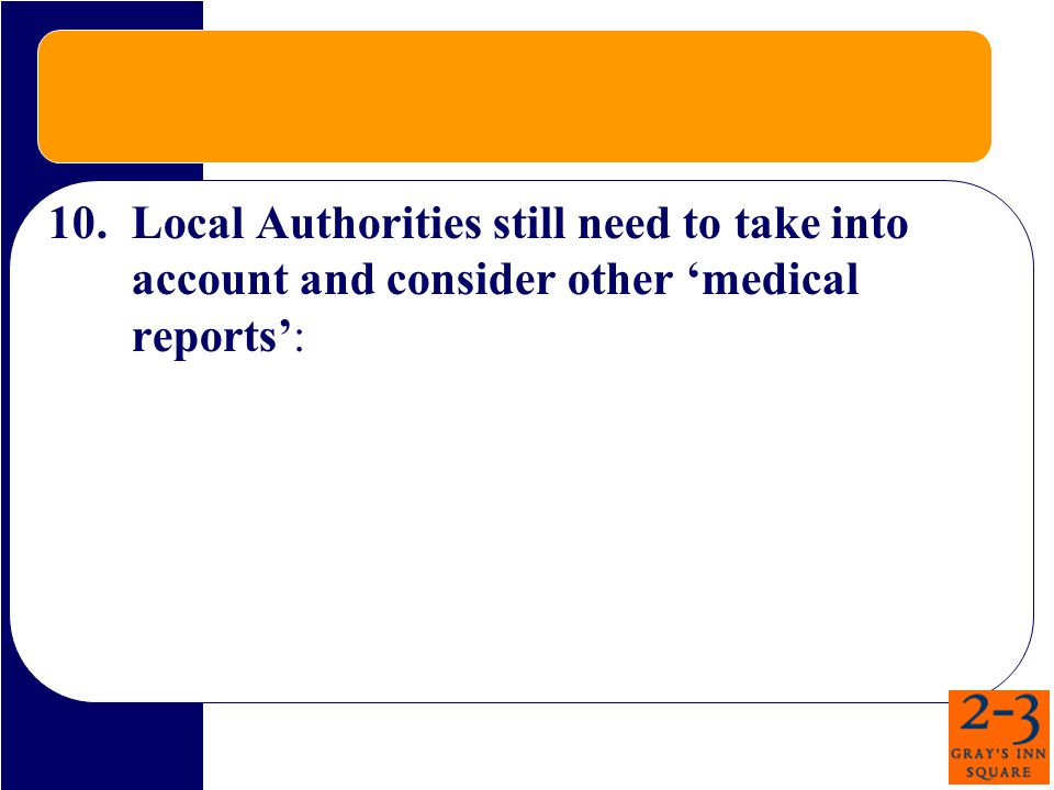 10.Local Authorities still need to take into account and consider other 'medical reports':