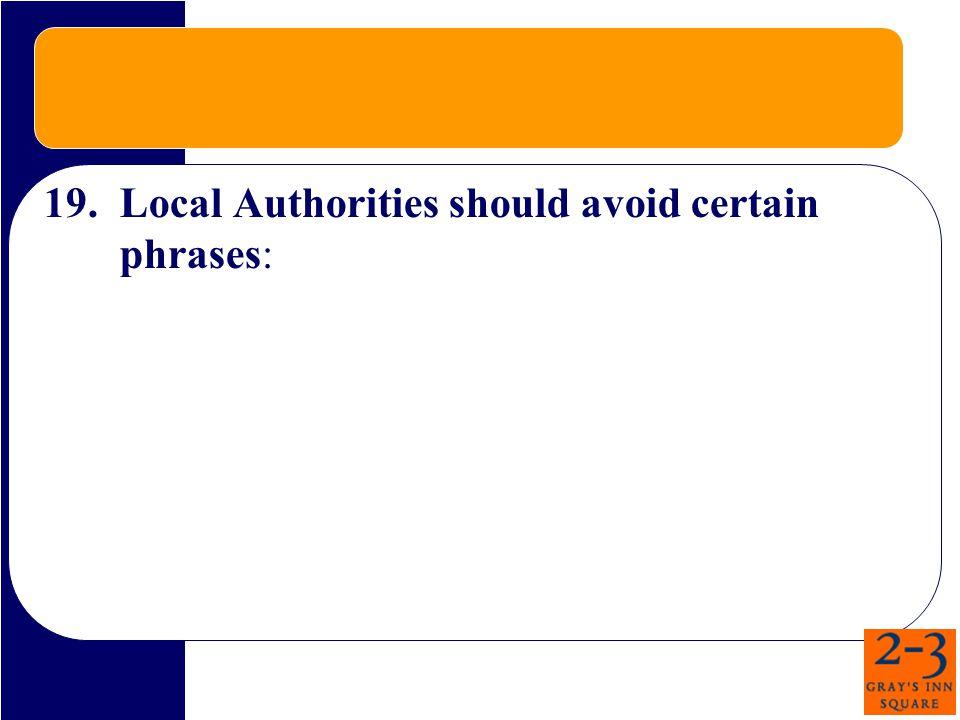19.Local Authorities should avoid certain phrases: