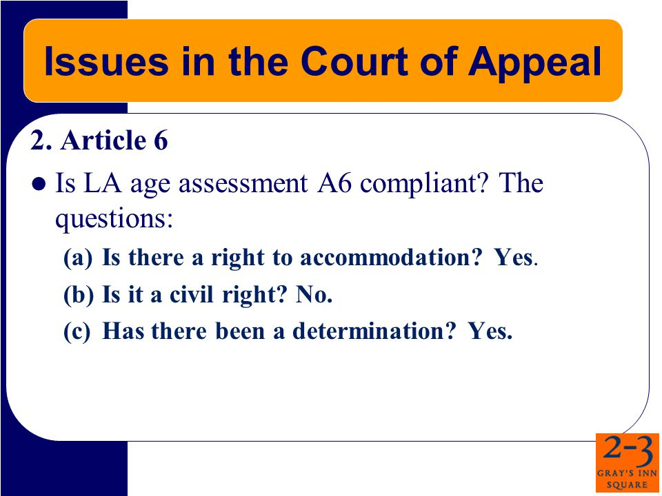 Issues in the Court of Appeal 2. Article 6 Is LA age assessment A6 compliant.
