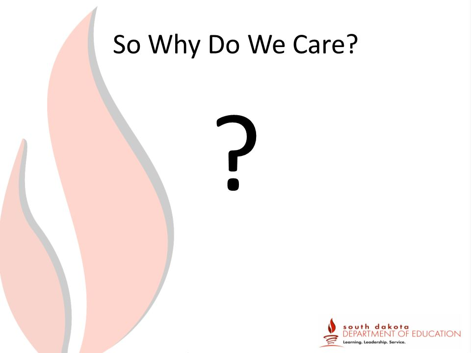 So Why Do We Care