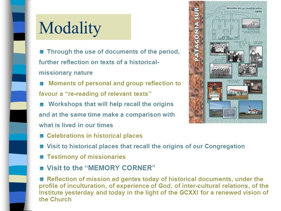 Modality Through the use of documents of the period, further reflection on texts of a historical- missionary nature Moments of personal and group refl
