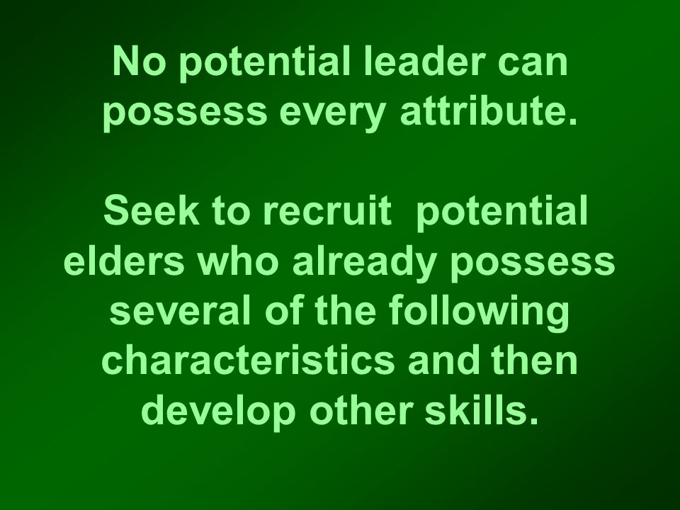 No potential leader can possess every attribute.
