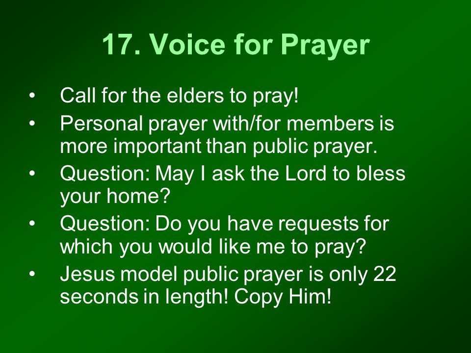 17. Voice for Prayer Call for the elders to pray.