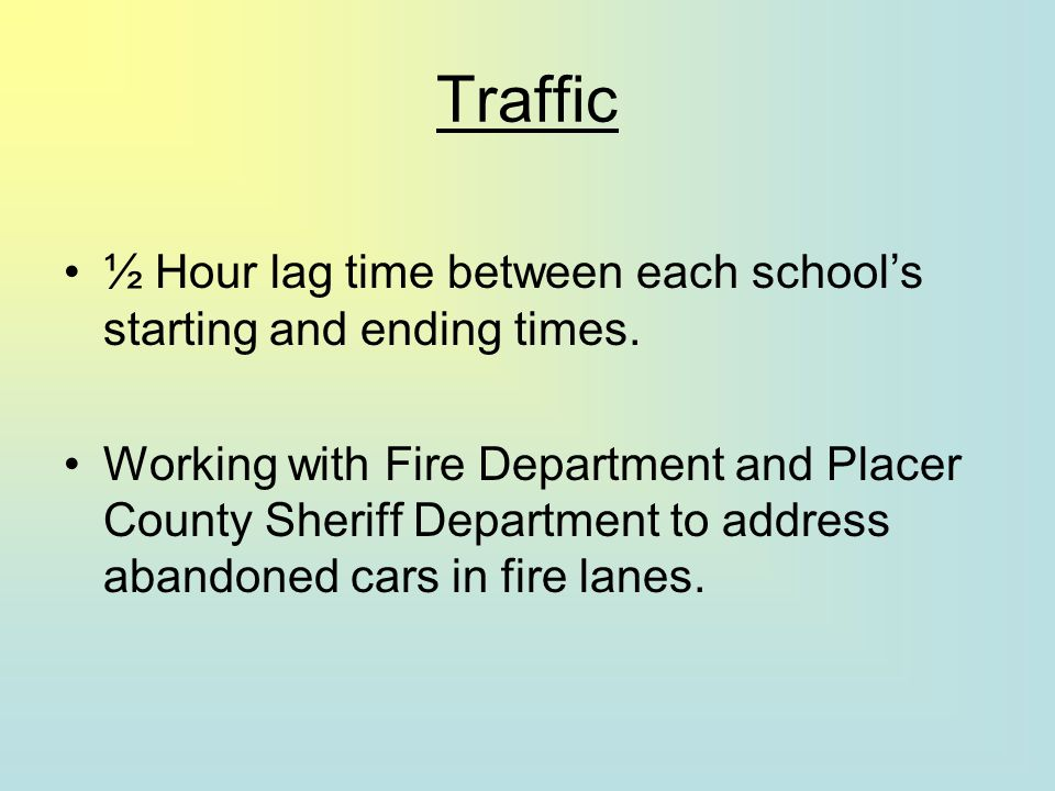 Traffic ½ Hour lag time between each school's starting and ending times.