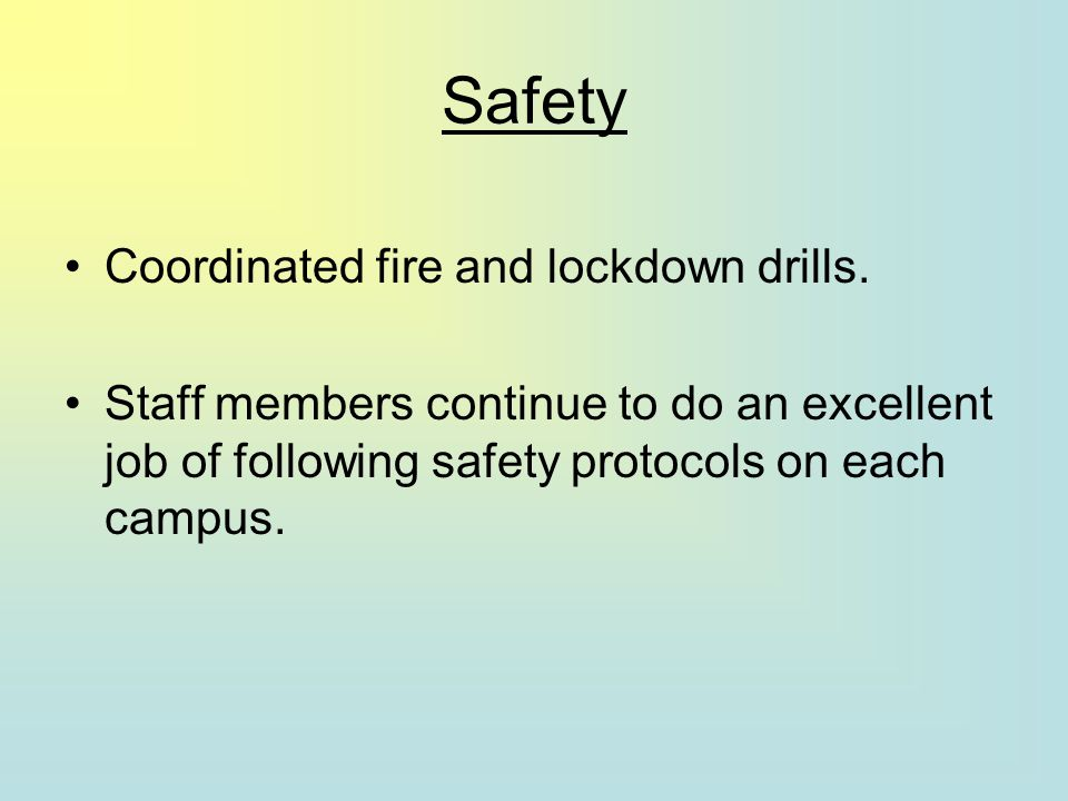 Safety Coordinated fire and lockdown drills.
