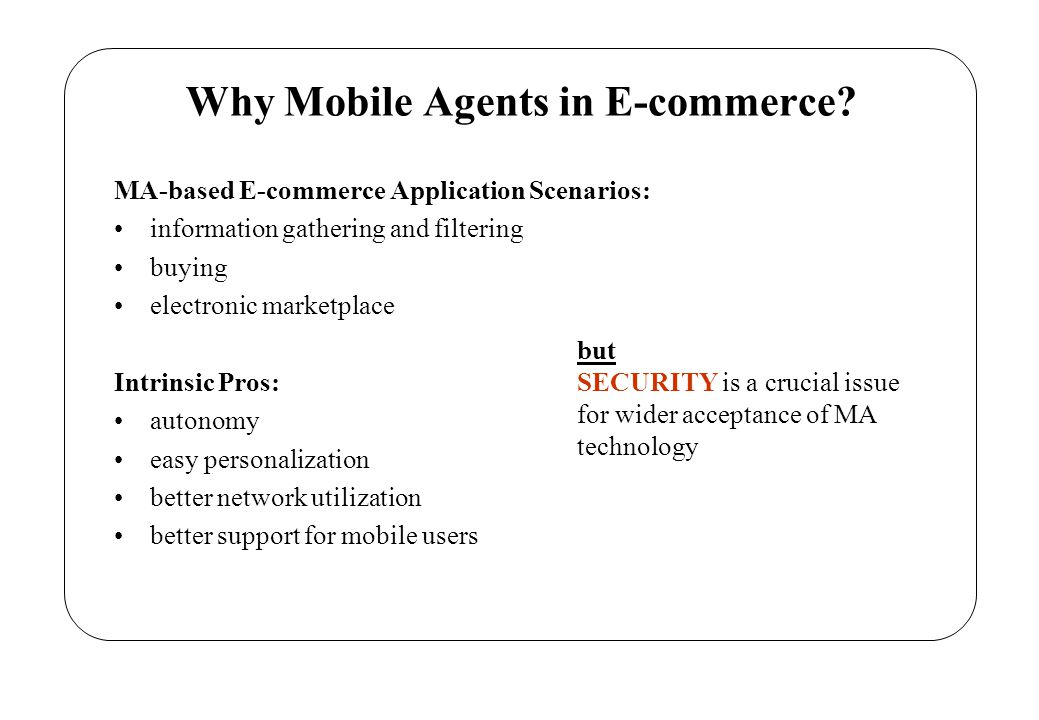 An E-commerce Application Example A shopping mobile agent is dispatched in order to find the most convenient offer for a flight ticket.