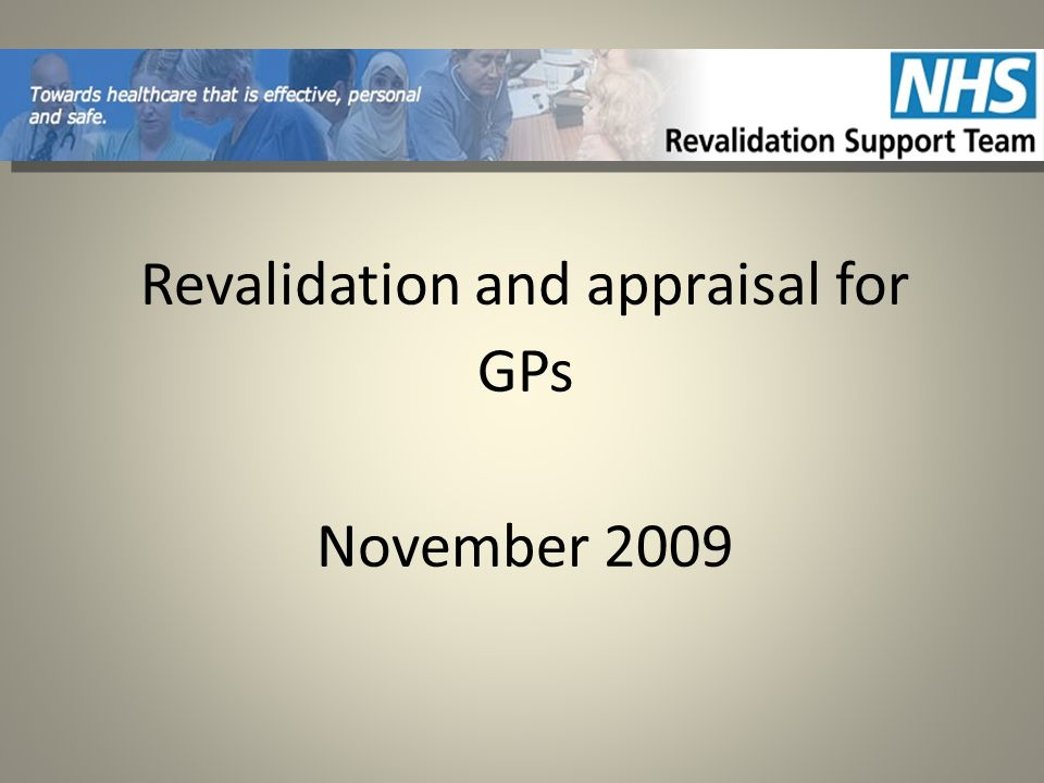 Revalidation and appraisal for GPs November 2009