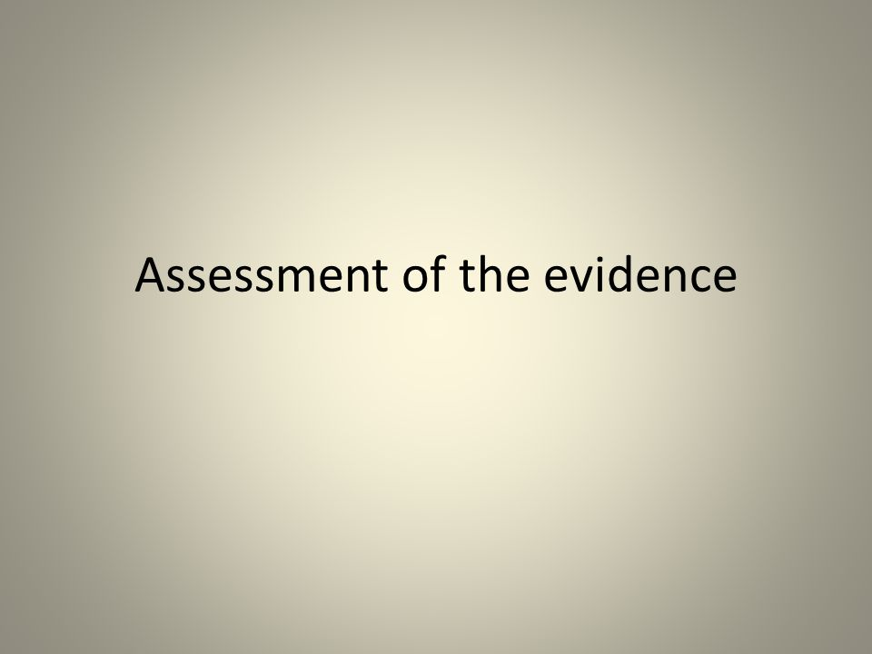 Assessment of the evidence