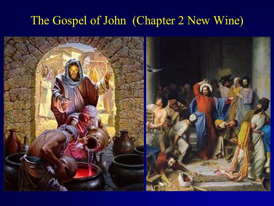 The Gospel of John (Chapter 2 New Wine)