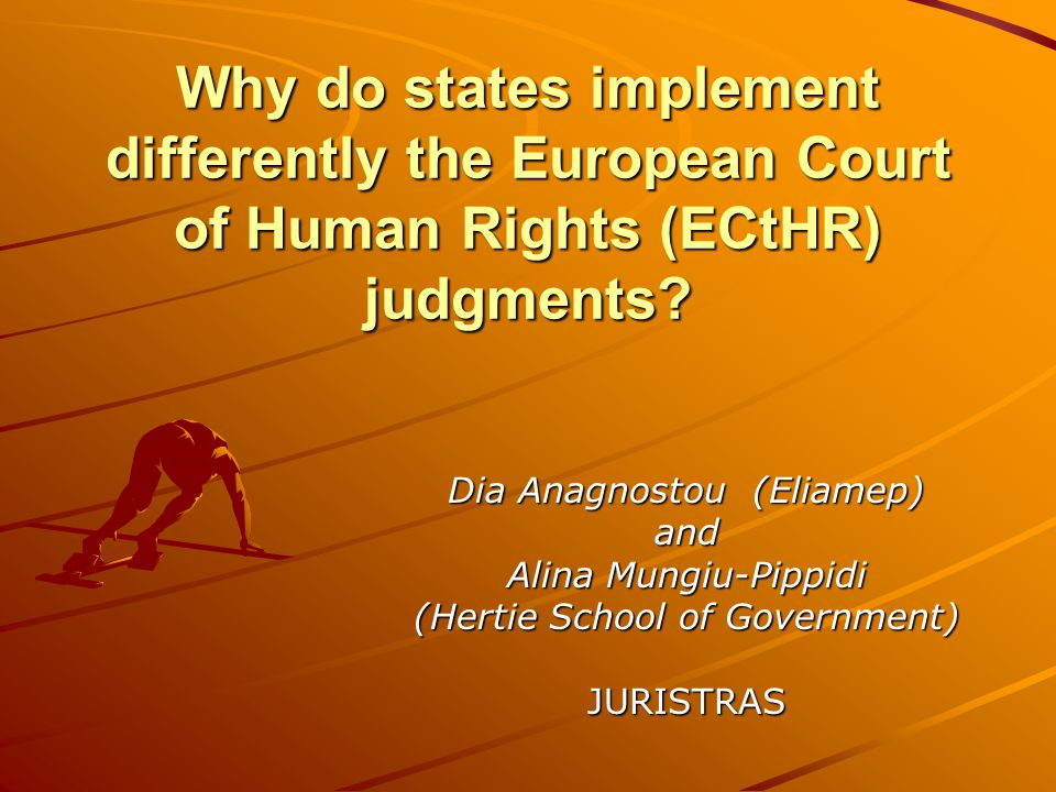 Why do states implement differently the European Court of Human Rights (ECtHR) judgments.