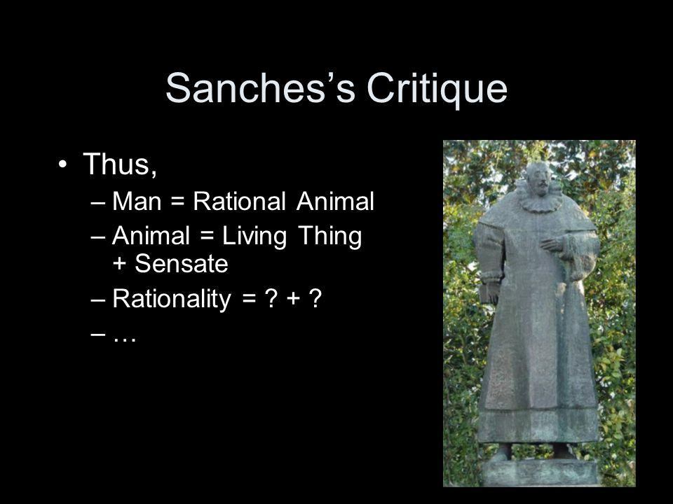Against Deduction Sanches attacks deductive reasoning in the same way Knowledge = justified true belief So, to know that p, we must be able to justify it Say that we argue for p from premises q and r What justifies them?