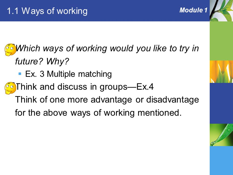 Module 1 1.1 Ways of working  Which ways of working would you like to try in future.