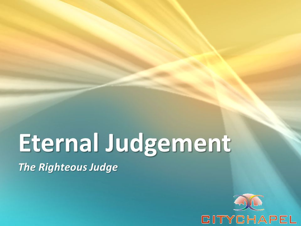 Eternal Judgement The Righteous Judge
