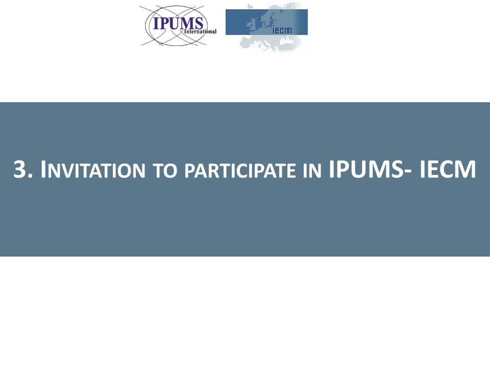 3. I NVITATION TO PARTICIPATE IN IPUMS- IECM
