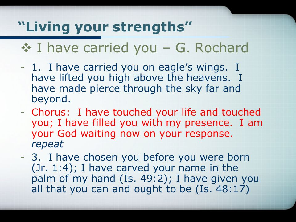 Living your strengths  I have carried you – G. Rochard -1.