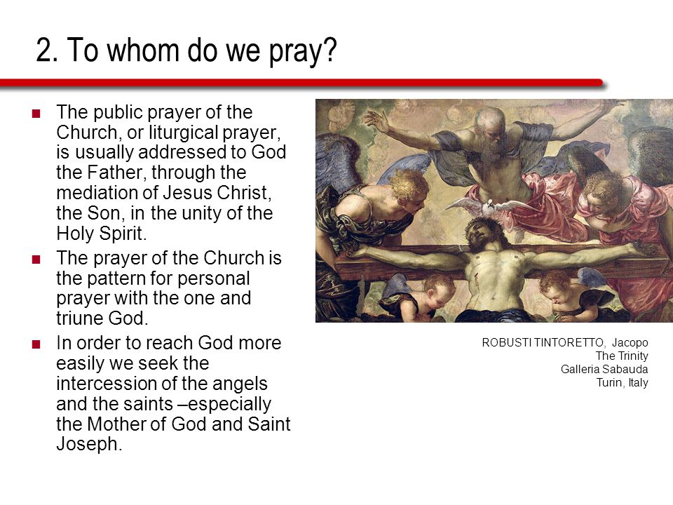 2. To whom do we pray.