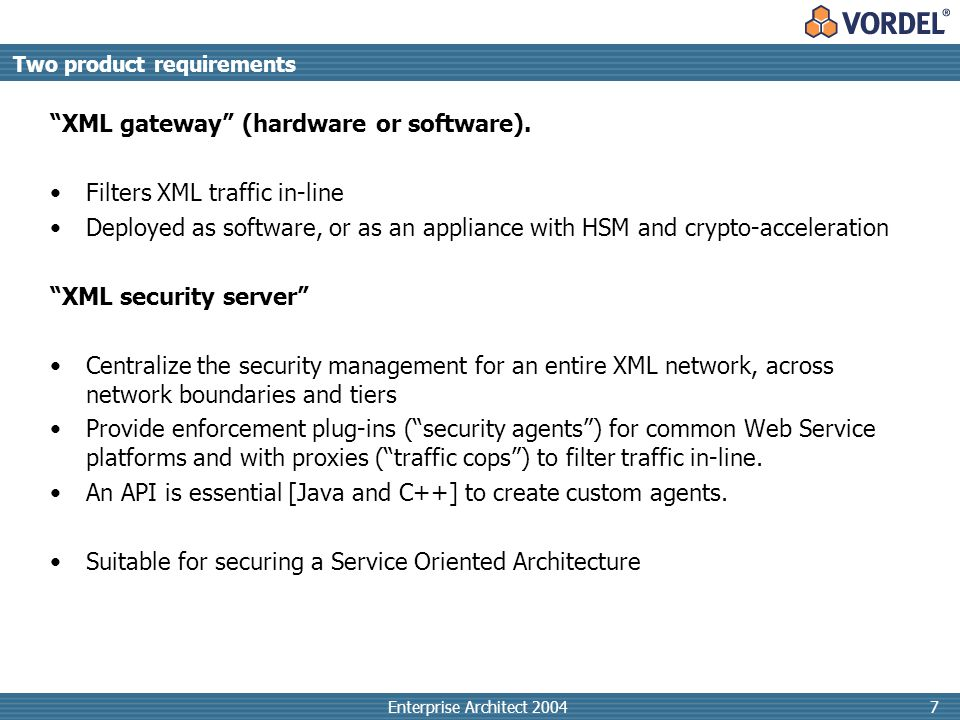 Enterprise Architect 20047 XML gateway (hardware or software).