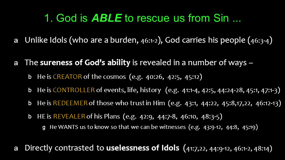 1. God is ABLE to rescue us from Sin...