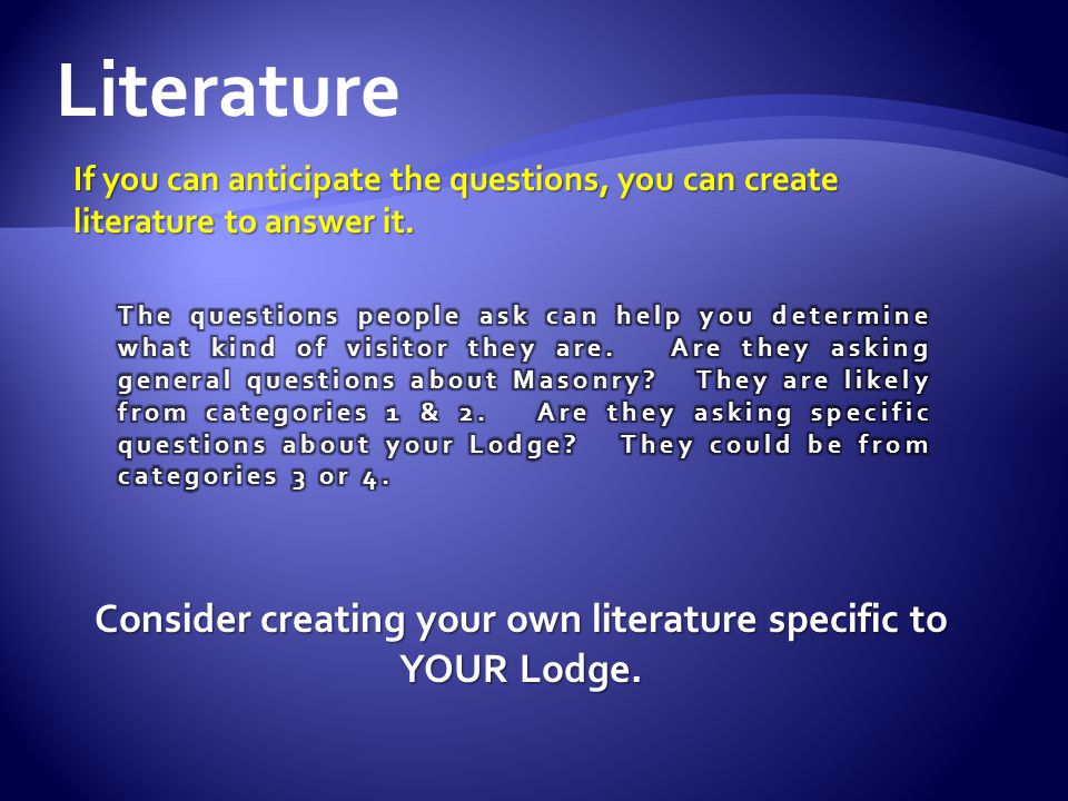 Literature Consider creating your own literature specific to YOUR Lodge.