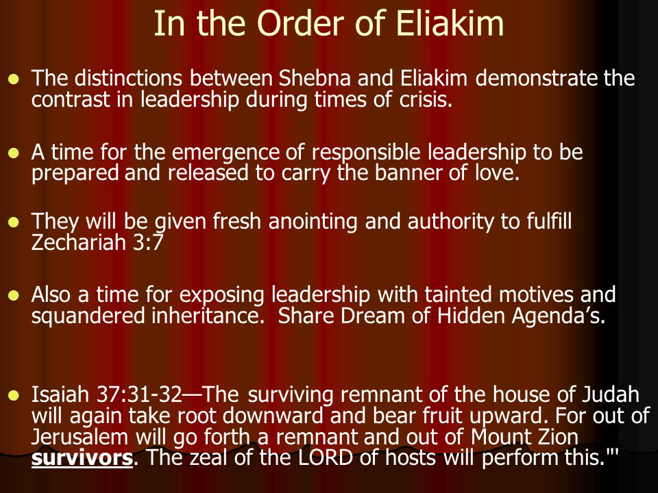 In the Order of Eliakim The distinctions between Shebna and Eliakim demonstrate the contrast in leadership during times of crisis.