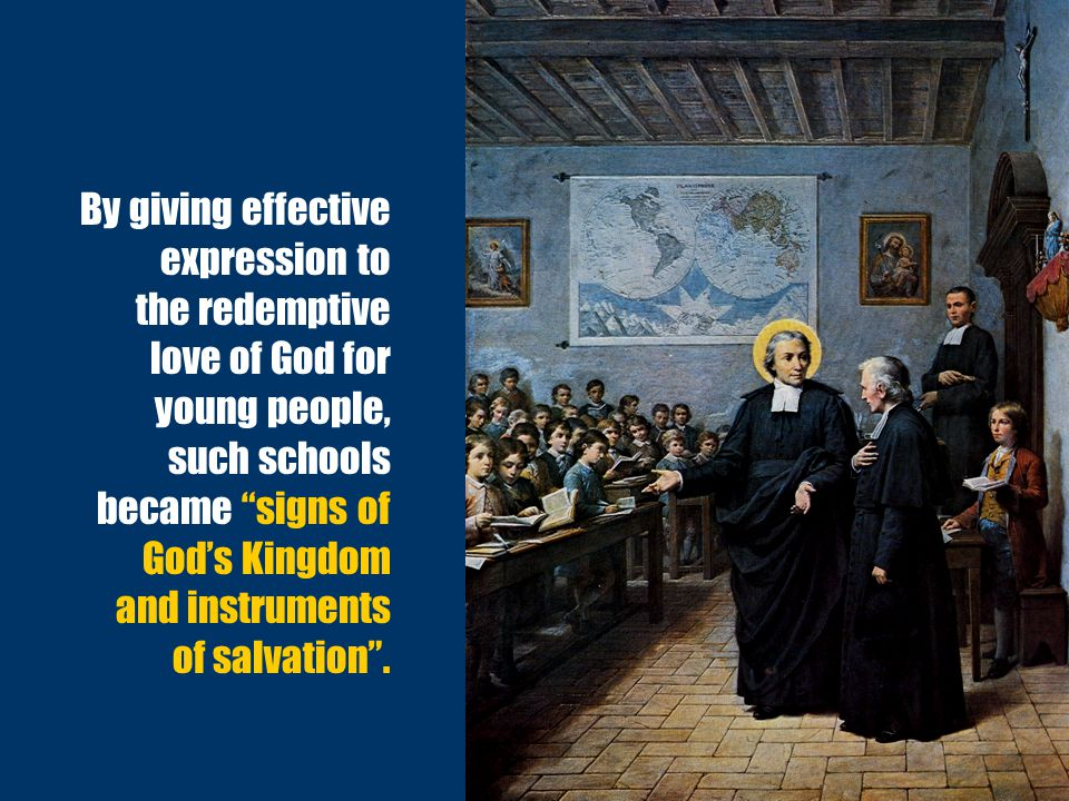 By giving effective expression to the redemptive love of God for young people, such schools became signs of God's Kingdom and instruments of salvation .