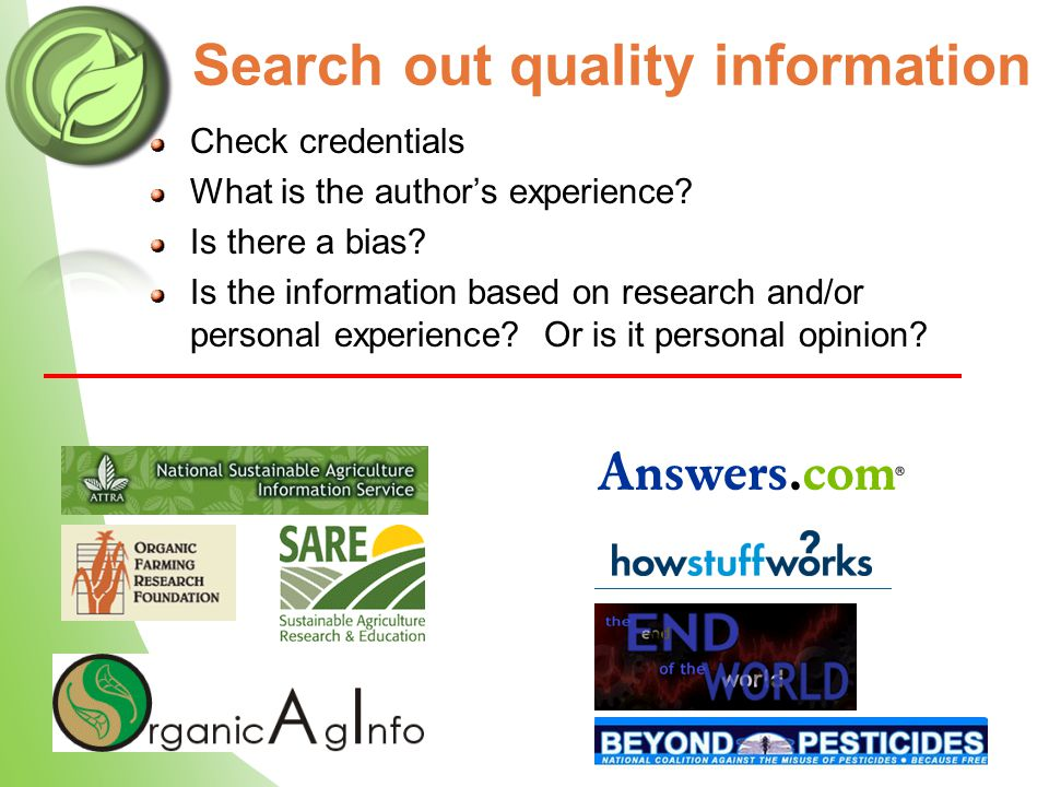 Search out quality information Check credentials What is the author's experience.
