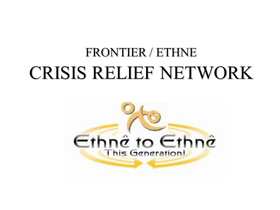 FRONTIER / ETHNE CRISIS RELIEF NETWORK