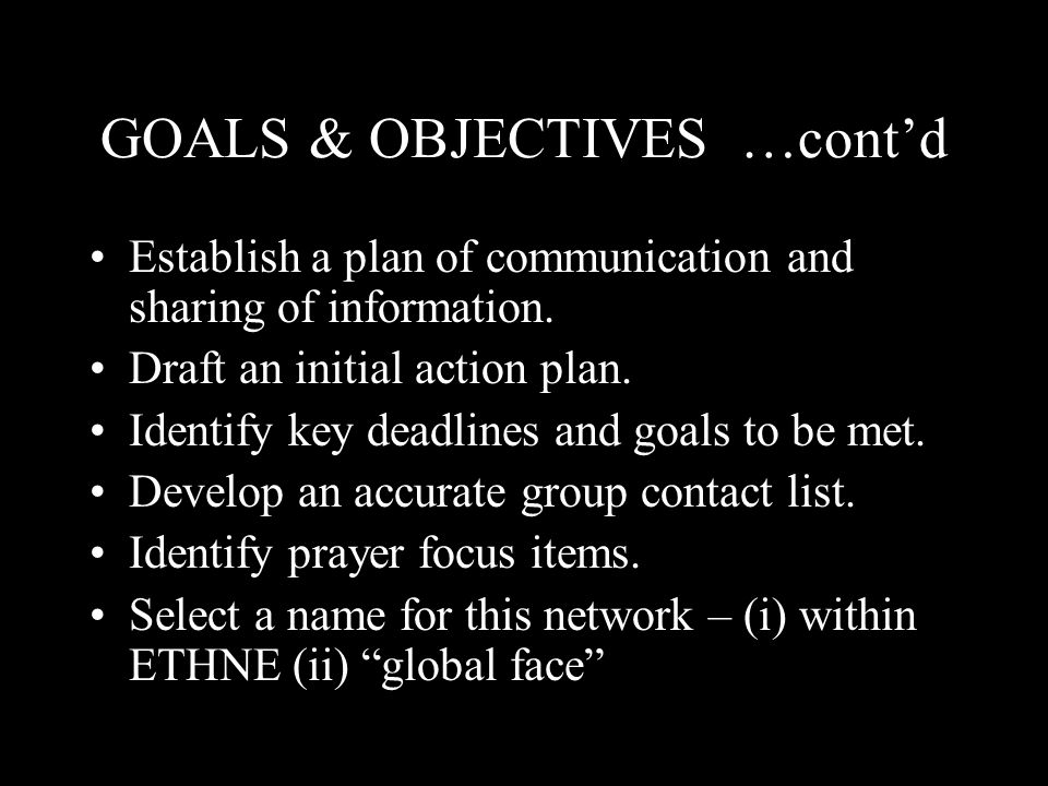 GOALS & OBJECTIVES …cont'd Establish a plan of communication and sharing of information.