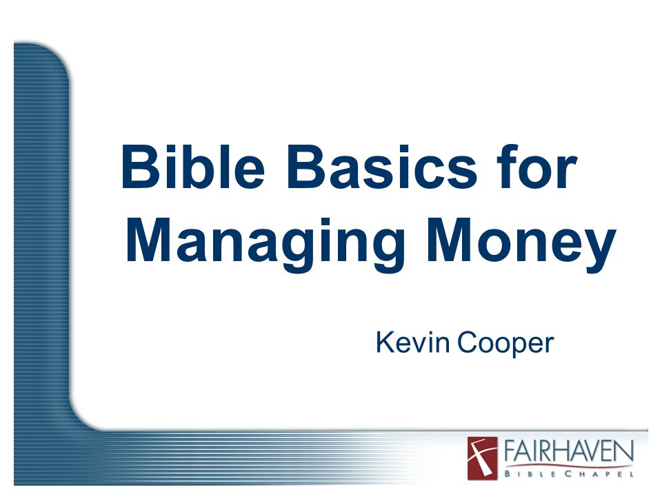 Bible Basics for Managing Money Kevin Cooper