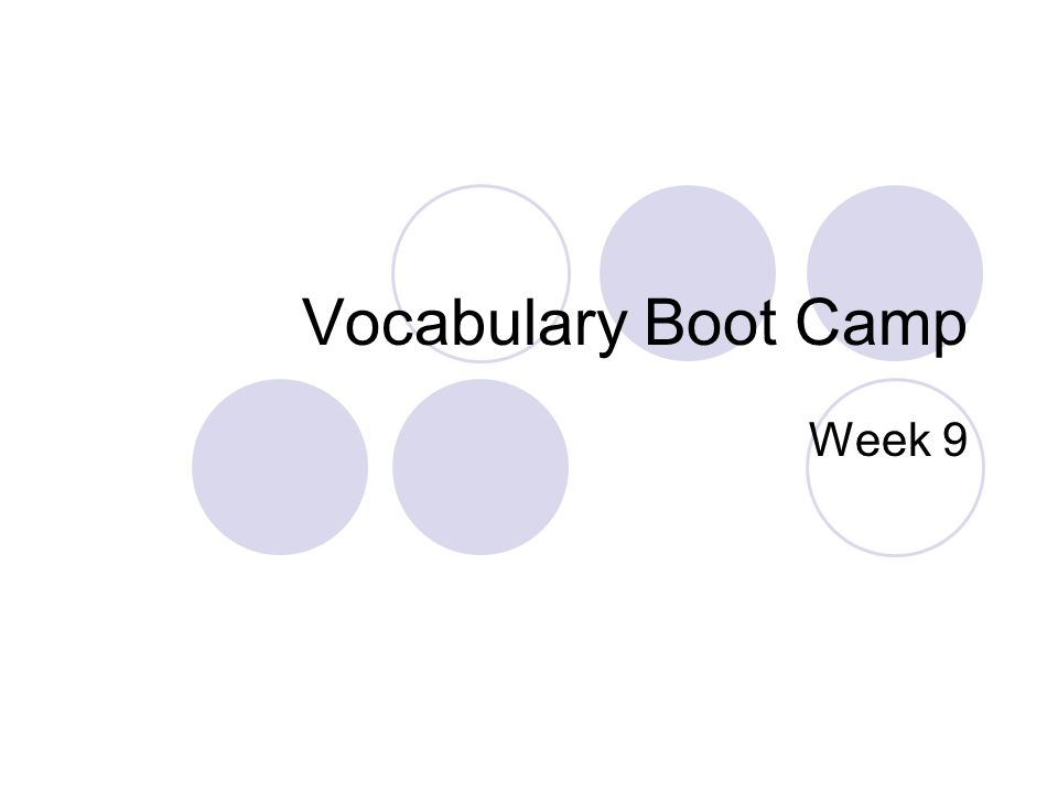Vocabulary Boot Camp Week 9