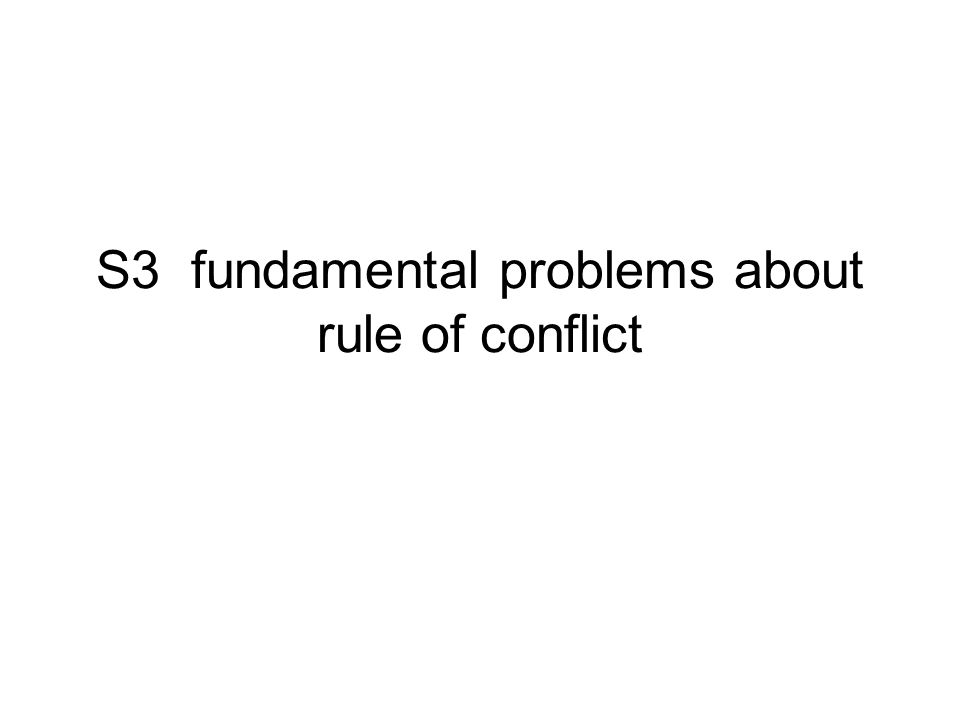 S3 fundamental problems about rule of conflict