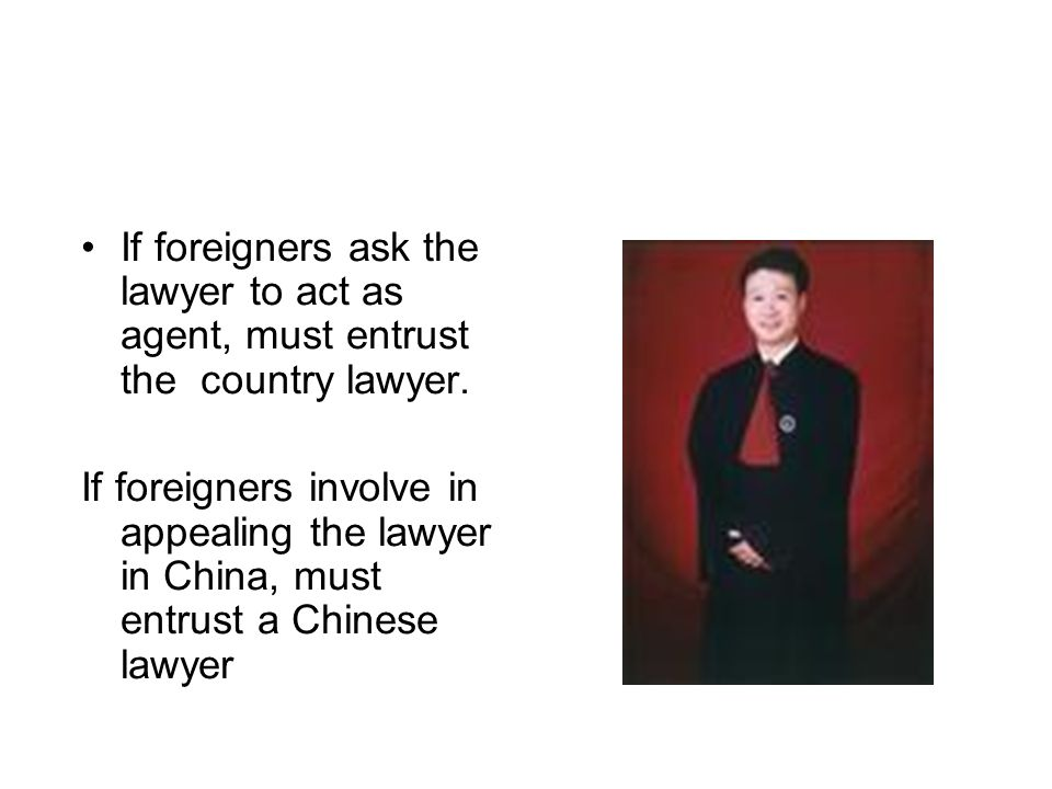 If foreigners ask the lawyer to act as agent, must entrust the country lawyer.