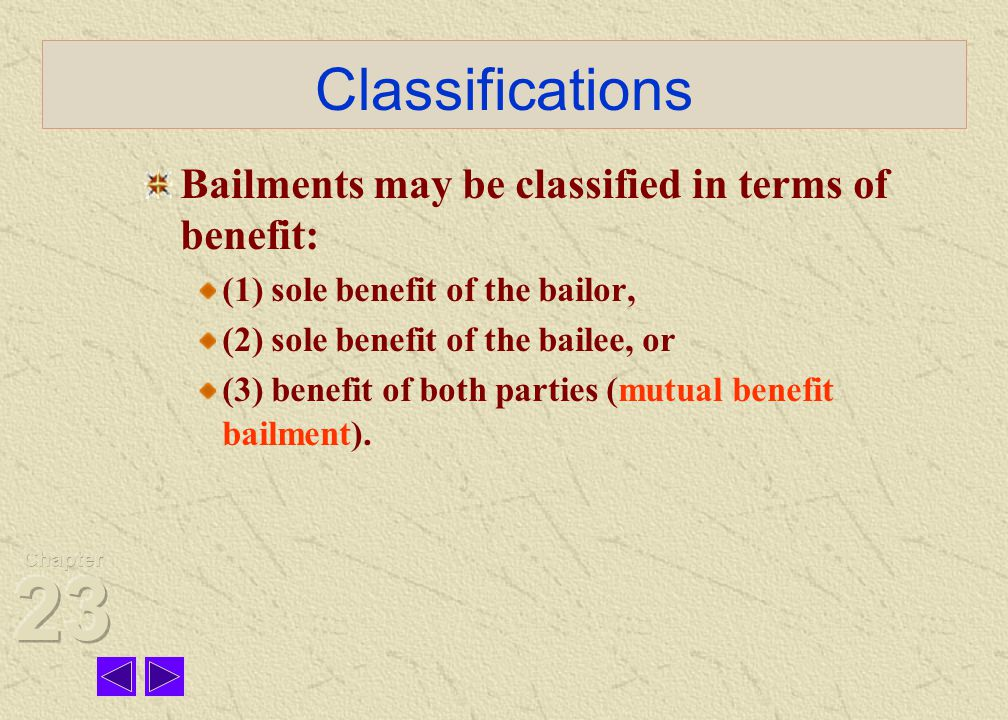 Standard of Care In some states, the standard of care required of a bailee is related to the class of bailment: sole benefit of the bailor: the bailee is required to exercise only slight care and is liable for gross negligence only sole benefit of the bailee: the bailee is liable for the slightest negligence for mutual benefit, as in a commercial bailment: the bailee is liable for ordinary negligence In other states, the courts apply a reasonable care under the circumstances standard.